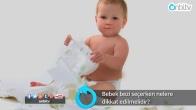 Bebek bezi seçerken nelere dikkat edilmelidir?