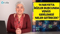 14 Mayıs İkizler Burcunda Venüs Gerilemesinin Etkileri