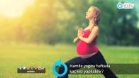 Hamile yogası haftada kaç kez yapılabilir?