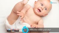 Bebekler neden pişik olur?