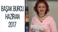 Başak Burcu Haziran 2017 Yorumları