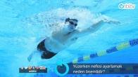 Yüzerken nefesi ayarlamak neden önemlidir?