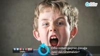 Öfke nöbeti geçiren çocuğa nasıl davranılmalıdır?
