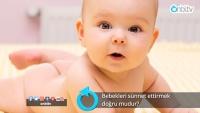 Bebekleri sünnet ettirmek doğru mudur?