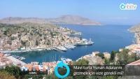 Mavi turla Yunan adalarını gezmek için vize gerekir mi?