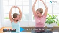 Çocuklar neden yoga yapmalıdırlar?