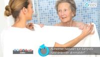 Alzheimer hastaları için banyoda nasıl önlemler alınmalıdır?
