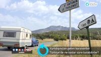 Yabancı karavanlar Türkiye'de ne kadar süre kalabilirler?