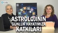 Astroloji bilmenin hayatımıza katkısı nedir?