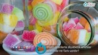 Diyet ürünlerle diyabetik ürünler arasında ne fark vardır?
