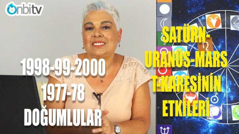 Satürn-Uranüs-Mars T Karesi 1998-99-2000, 1977-78 Doğumlular