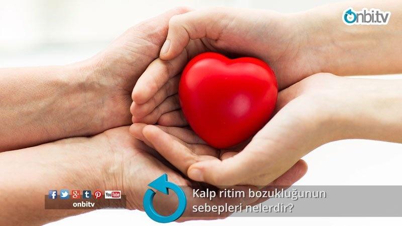 Kalp ritim bozukluğunun sebepleri nelerdir?