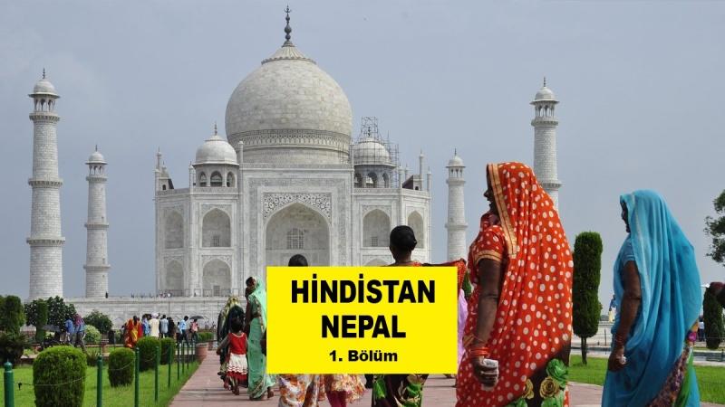 Hindistan Nepal Yolculuğu | 1. Bölüm